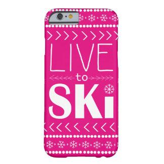 Leben Sie, um Ski zu fahren Telefonkasten - Pink Barely There iPhone 6 Hülle