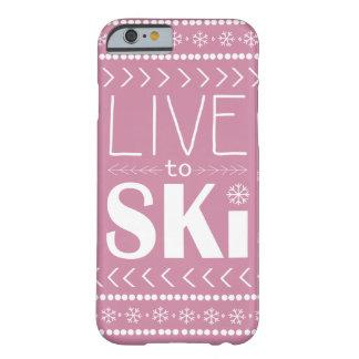 Leben Sie, um Ski zu fahren Telefonkasten - Rosa Barely There iPhone 6 Hülle