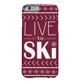 Leben Sie, um Ski zu fahren Telefonkasten - Rot Barely There iPhone 6 Hülle
