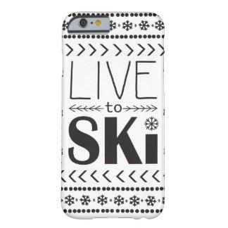 Leben Sie, um Ski zu fahren Telefonkasten - Weiß Barely There iPhone 6 Hülle