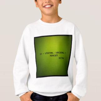 Leben + situations-expectation= Mittelmäßigkeit Sweatshirt