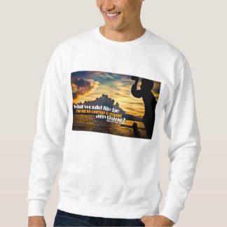 Leben-und Mut-Gewohnheits-Shirt Sweatshirt