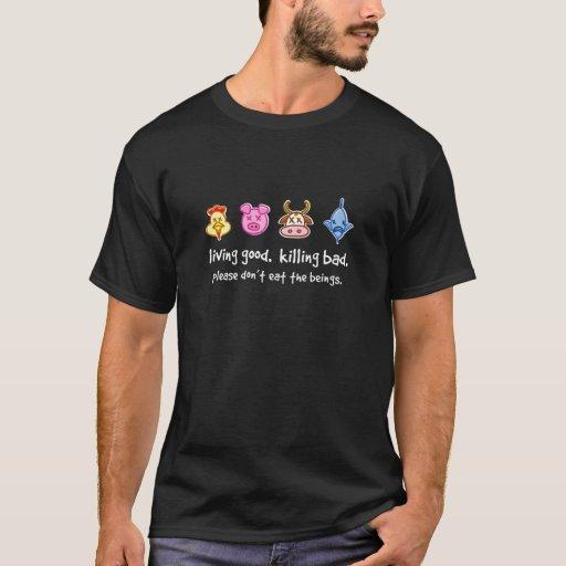 Lebendes gutes. Töten des Schlechten. T-Shirt