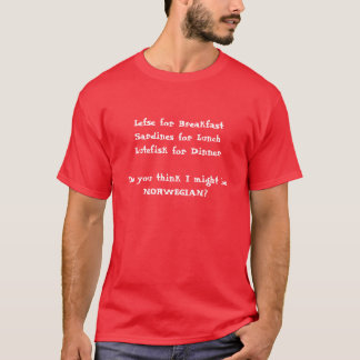 Lefse für BreakfastSardines für LunchLutefisk f… T-Shirt