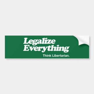 Legalisieren Sie alles denken liberalistischen Autoaufkleber