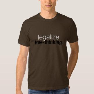 Legalisieren Sie: Geben Sie das Denken frei T Shirt
