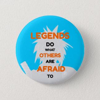 Legenden + Logo-Abzeichen Runder Button 5,7 Cm