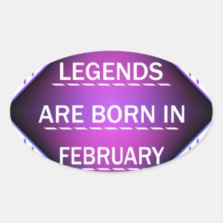 Legenden sind im Februar geboren Ovaler Aufkleber