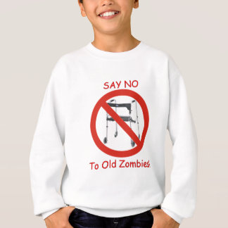 Lehnen Sie alte Zombies ab! Sweatshirt
