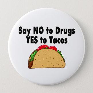 Lehnen Sie Drogen ja zum Tacos ab Runder Button 10,2 Cm