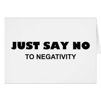 Lehnen Sie einfach Negativität ab Karte