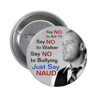 Lehnen Sie Wanderer ab - sagen Sie einfach NAUD! Runder Button 5,1 Cm