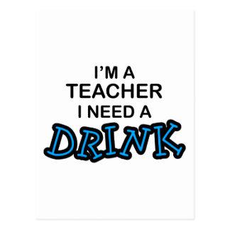 Lehrer-Bedarf ein Getränk Postkarte