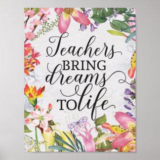 Lehrer holen Träume zum Lebenklassenzimmergeschenk Poster