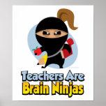 Lehrer sind Gehirn Ninjas Posterdrucke