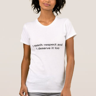 Lehrer verdienen Respekt T-Shirt