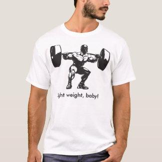 Leichtgewichtler, Baby! T-Shirt