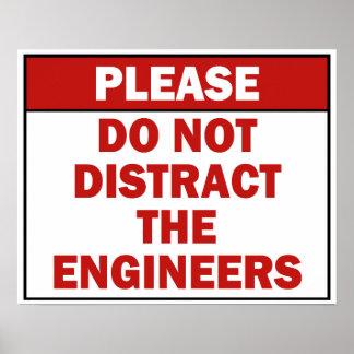 Lenken Sie nicht das Ingenieur-Zeichen-Plakat ab Poster