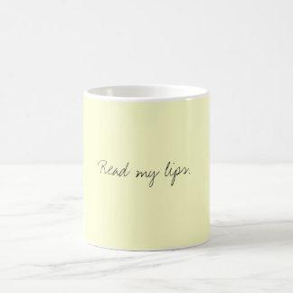Lesen Sie meine Lippen Kaffeetasse
