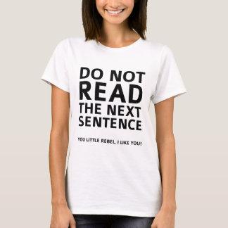 Lesen Sie nicht den folgenden Satz T-Shirt