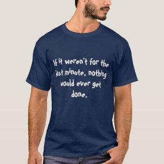 Letzt… T-Shirt