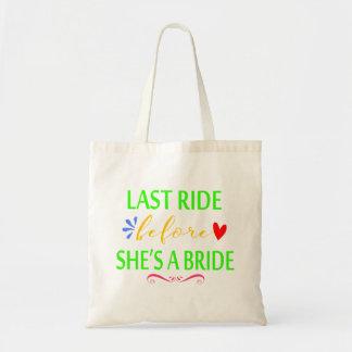 Letzte Fahrt, bevor sie eine Braut Bachelorette Tragetasche