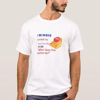 Letzte Wörter T-Shirt