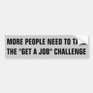 """Leute benötigen die """"erhalten ein Job-"""" Autoaufkleber"""