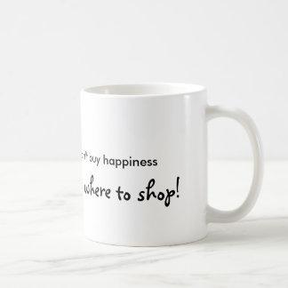 Leute, die Sie sagen, können Glück nicht kaufen… Tasse