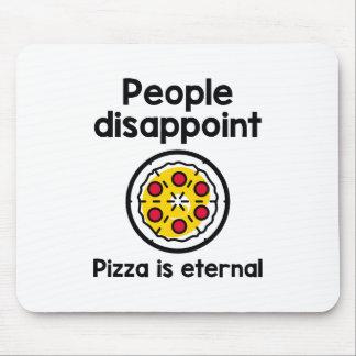 Leute enttäuschen Pizza sind ewig Mousepad