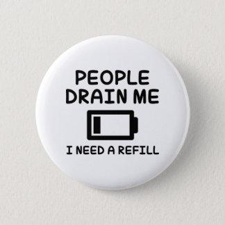Leute lassen mich ab runder button 5,1 cm
