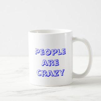 Leute sind verrückt kaffeetasse