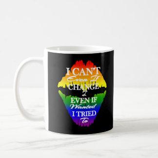 LGBTQIA I kann nicht ändern, selbst wenn ich zu Kaffeetasse