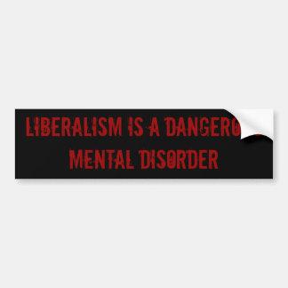 Liberalismus ist eine gefährliche Geistesstörung Autoaufkleber