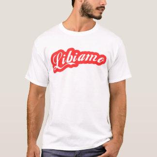"""""""Libiamo """" T-Shirt"""