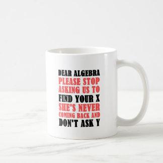 Liebe Algebra stoppt bitte, uns zu fragen, um Ihr Kaffeetasse