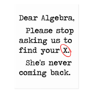 Liebe Algebra stoppt bitte, uns zu fragen, um Ihr Postkarte