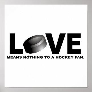 Liebe bedeutet nichts zu einem Hockey-Fan Poster