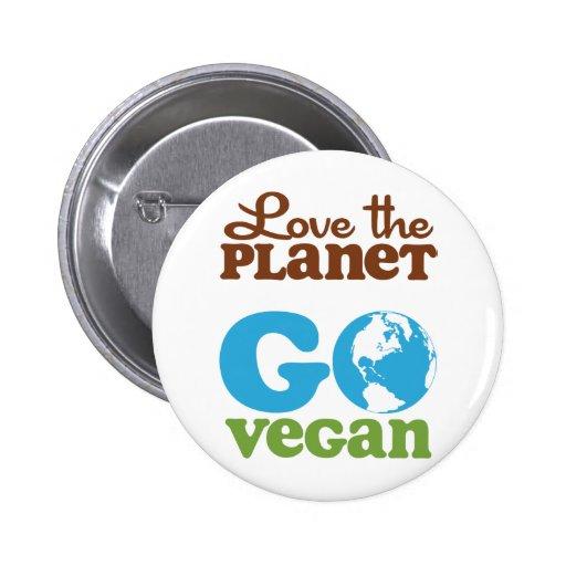 Liebe der Planet gehen vegan Anstecknadelbuttons