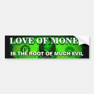 Liebe des Geldes ist die Wurzel vielen Übels Autoaufkleber