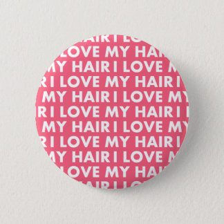 Liebe des Rosa-I mein Haar-mutiger Text-Ausschnitt Runder Button 5,7 Cm
