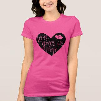 Liebe gibt uns Hoffnung T-Shirt