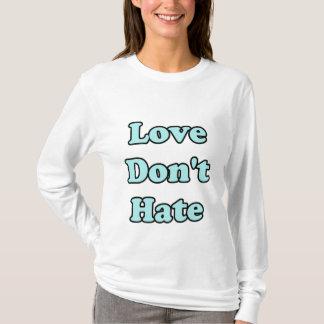 Liebe hassen nicht T-Shirt
