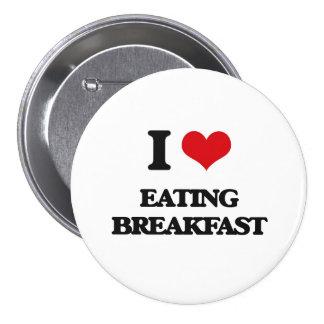 Liebe I, die Frühstück isst Runder Button 7,6 Cm