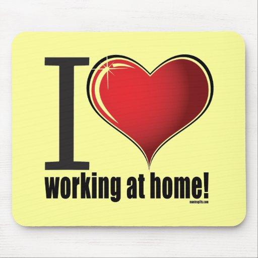 Liebe I, die zu Hause arbeitet! Mousepads