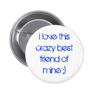 Liebe I dieser verrückte beste Freund von mir;) Runder Button 5,1 Cm