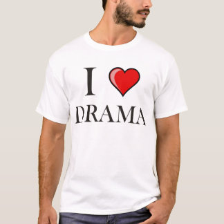 Liebe I Drama T-Shirt