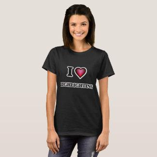 Liebe I Hervorhebung T-Shirt