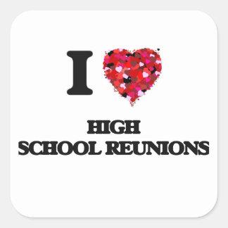 Liebe I Highschool Wiedervereinigungen Quadrat-Aufkleber