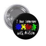 Liebe I jemand mit Autismus-Knopf Button